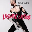 Liberté chérie (Deluxe)/Calogero