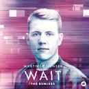 Wait (The Remixes) (feat. Loote)/Martin Jensen