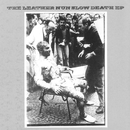 Slow Death - EP/The Leather Nun