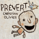 Prévert/Christian Olivier