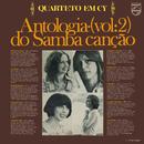 Antologia Do Samba Canção Vol. 2/Quarteto Em Cy