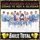 Como Te Voy A Olvidar (Baile Total)/Los Ángeles Azules
