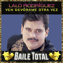 Ven Devórame Otra Vez (Baile Total)/Lalo Rodríguez
