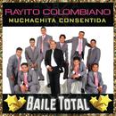 Muchachita Consentida (Baile Total)/Rayito Colombiano