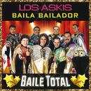 Baila Bailador/Los Askis