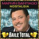 Nostalgia (Baile Total)/Marvin Santiago