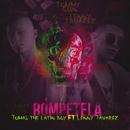 Rómpetela (feat. Lenny Tavárez)/Tomas The Latin Boy