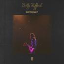 Difficult/Billy Raffoul