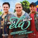 Deixa Ela Beijar/Matheus & Kauan, MC Kevinho