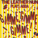 Gimme! Gimme! Gimme! (A Man After Midnight) (The Leather Nun Plays ABBA)/The Leather Nun
