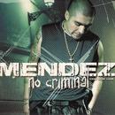 No Criminal (feat. Low-Low)/Mendez