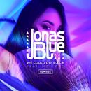 We Could Go Back (Remixes) (feat. Moelogo)/Jonas Blue