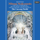 Beethoven: Missa Solemnis/Sir Georg Solti, Lucia Popp, Yvonne Minton, Mallory Walker, Gwynne Howell, Chicago Symphony Chorus, Chicago Symphony Orchestra