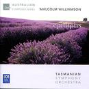 Malcolm Williamson: Epitaphs/Tasmanian Symphony Orchestra, Richard Mills, Caroline Almonte, Erica Kennedy, Janet Rutherford