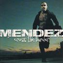 Cross The Border/Mendez