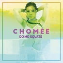 Do Mo Squats/Chomee