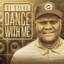 Dance With Me/DJ Steve