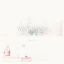 West Winds/Wendell Roth, Max Buckholtz, Chris White, Anna O'Connell