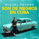 Son De Negros En Cuba/Miguel Poveda