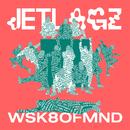 WSK8OFMND/Jetlagz