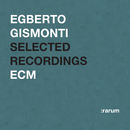 Selected Recordings/Egberto Gismonti