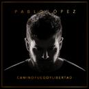 Camino, Fuego Y Libertad/Pablo López