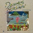 Love Has Found Its Way/Dennis Brown