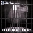 Heartbeat Away/Stone Broken