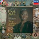 デル・トレディチ:ファイナル・アリス/Barbara Hendricks, Chicago Symphony Orchestra, Sir Georg Solti