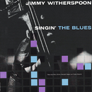 Singin' The Blues/Jimmy Witherspoon