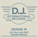 Do You Love Me? (House Remix)/Denise M