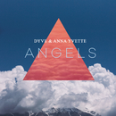 Angels (Extended Mix)/Dyve, Anna Yvette
