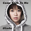 Come Back To Me/Utada