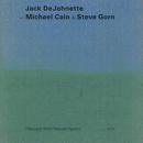 Dancing With Nature Spirits/Jack DeJohnette, Michael Cain, Steve Gorn