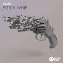 Pistol Whip/Snafu