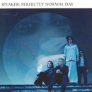 Perfectly Normal Day/Speaker