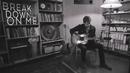 Break Down On Me (Acoustic)/Brandon Lay