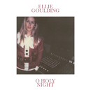 O Holy Night/Ellie Goulding