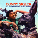Let The Good Times Roll & (Feel So Good) (Stereo Version)/Bunny Sigler