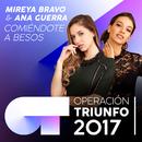 Comiéndote A Besos (Operación Triunfo 2017)/Mireya Bravo, Ana Guerra