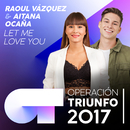 Let Me Love You (Operación Triunfo 2017)/Raoul Vázquez, Aitana Ocaña