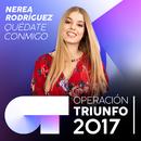 Quédate Conmigo (Operación Triunfo 2017)/Nerea Rodríguez