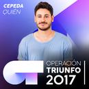 Quién (Operación Triunfo 2017)/Cepeda