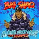 Man's Not Hot (The Remixes)/Big Shaq