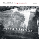 Songs Of Ascension/Meredith Monk