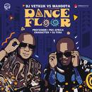 Dance Floor (DJ Vetkuk Vs. Mahoota) (feat. Professor, Pex Africa, Character, DJ Tira)/DJ Vetkuk, Mahoota