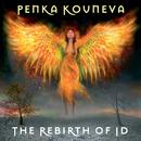 The Rebirth Of Id/Penka Kouneva