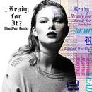 ・・・レディ・フォー・イット? (ブラッドポップ Remix)/Taylor Swift