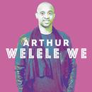 Welele We (feat. TrendSetters)/Arthur