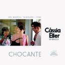 """Chocante (Ao Vivo / From """"Gigolô"""")/Cássia Eller"""
